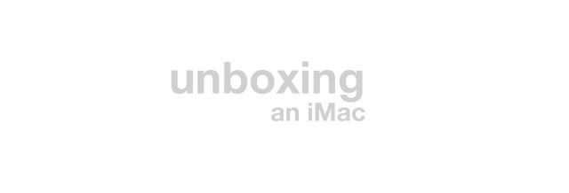 unboxing imac